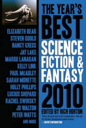 The Year's Best Science Fiction & Fantasy, 2010 Edition av Steven Gould, Nancy Kress, Jay Lake, Kelly Link, Paul McAuley, Lucius Shepard, Catherynne M. Valente og Robert Charles Wilson (Heftet)