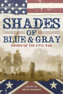 Shades of Blue and Gray: Ghosts of the Civil War av Laird Barron, Albert E. Cowdrey og Nick Mamatas (Heftet)