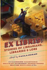 Omslag - Ex Libris: Stories of Librarians, Libraries, and Lore