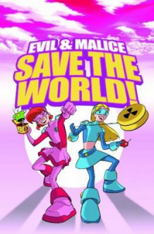 Evil and Malice: Save the World! av Jimmie Robinson (Heftet)