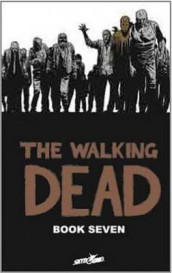 The Walking Dead Book 7 av Robert Kirkman (Innbundet)