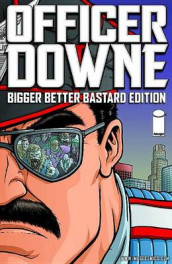 Officer Downe: Bigger Better Bastard Edition av Joe Casey (Innbundet)