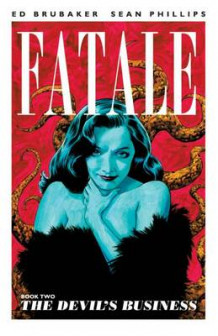 Fatale: The Devil's Business Volume 2 av Ed Brubaker (Heftet)