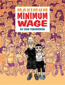 Maximum Minimum Wage av Bob Fingerman (Innbundet)