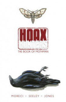 Hoax Hunters: The Book of Mothman Volume 3 av Michael Moreci og Steve Seeley (Heftet)