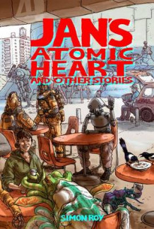 Jan's Atomic Heart and Other Stories av SImon Roy (Heftet)