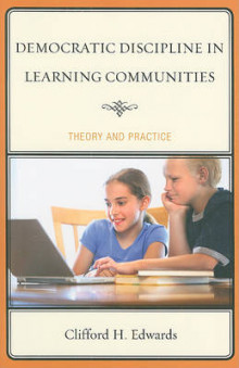 Democratic Discipline in Learning Communities av Clifford H. Edwards (Heftet)