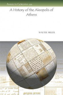 A History of the Akropolis of Athens av Walter Miller (Heftet)