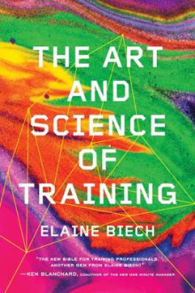 The Art and Science of Training av Elaine Biech (Heftet)