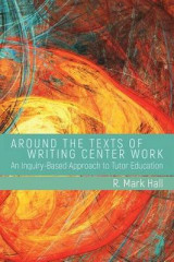 Omslag - Around the Texts of Writing Center Work