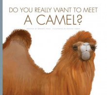 Do You Really Want to Meet a Camel? av Bridget Heos (Innbundet)