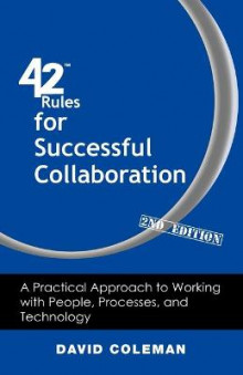 42 Rules for Successful Collaboration (2nd Edition) av David Coleman (Heftet)