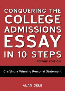 Conquering The College Admissions Essay In 10 Steps, SecondEdition av Alan Gelb (Heftet)
