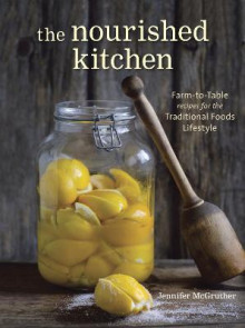The Nourished Kitchen av Jennifer McGruther (Heftet)