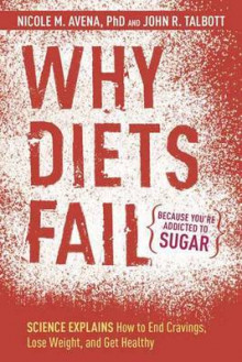 Why Diets Fail (Because You're Addicted To Sugar) av Nicole M. Avena og John R. Talbott (Innbundet)