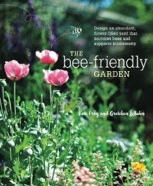 The Bee-Friendly Garden av Kate Frey og Gretchen LeBuhn (Heftet)