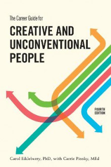 The Career Guide For Creative And Unconventional People, FourthEdition av Carol Eikleberry og Carrie Pinsky (Heftet)