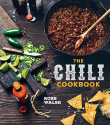 The Chili Cookbook av Robb Walsh (Innbundet)