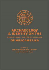 Omslag - Archaeology and Identity on the Pacific Coast and Southern Highlands of Mesoamerica