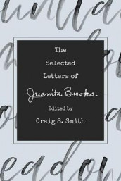 The Selected Letters of Juanita Brooks av Craig S. Smith (Innbundet)