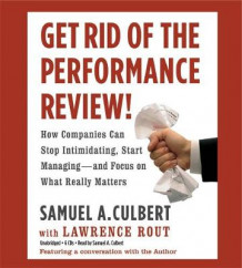 Get Rid of the Performance Review! av Samuel A. Culbert og Lawrence Rout (Lydbok-CD)