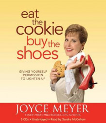 Eat the Cookie, Buy the Shoes av Joyce Meyer (Lydbok-CD)