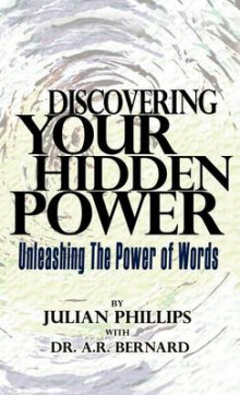 Discovering Your Hidden Power av Julian Phillips og REV A R Bernard (Innbundet)