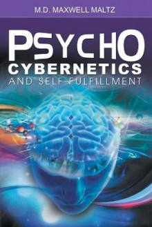 Psycho-Cybernetics and Self-Fulfillment av Maxwell Maltz (Heftet)