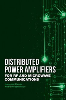 Distributed Power Amplifiers for RF and Microwave Communications av Narendra Kumar og Andrei Grebennikov (Innbundet)