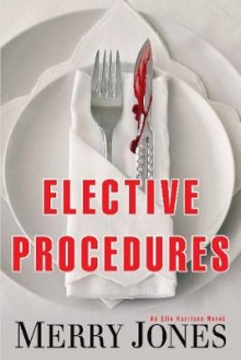 Elective Procedures av Merry Jones (Innbundet)