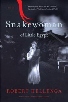 Snakewoman of Little Egypt av Robert Hellenga (Heftet)