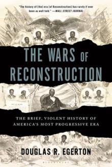 The Wars of Reconstruction av Douglas R. Egerton (Heftet)