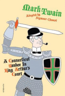 A Connecticut Yankee in King Arthur's Court av Seymour Chwast (Innbundet)