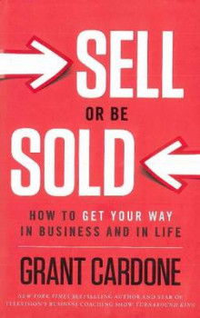 Sell or Be Sold av Grant Cardone (Innbundet)