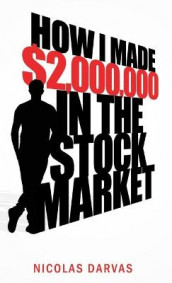 How I Made $2,000,000 in the Stock Market av Nicholas Darvas og Nicolas Darvas (Innbundet)