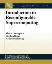 Introduction to Reconfigurable Supercomputing av Stephen Bique, Marco Lanzagorta og Robert Rosenberg (Heftet)