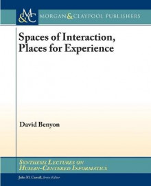 Spaces of Interaction, Places for Experience av David Benyon (Heftet)