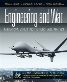 Engineering and War av Ethan Blue, Michael Levine og Dean Nieusma (Heftet)
