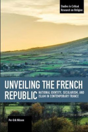 Unveiling The French Republic av Per-Erik Nilsson (Heftet)