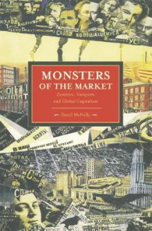 Monsters Of The Market: Zombies, Vampires And Global Capitalism av David McNally (Heftet)