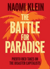 The Battle For Paradise av Naomi Klein (Heftet)