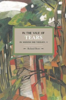 In the Vale of Tears: on Marxism and Theology, V av Roland Boer (Heftet)