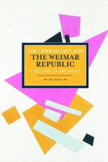 German Left And The Weimar Republic: A Selection Of Documents av Ben Fowkes (Heftet)