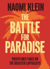 The Battle For Paradise av Naomi Klein (Innbundet)