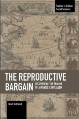 Omslag - The Reproductive Bargain: Deciphering the Enigma of Japanese Capitalism