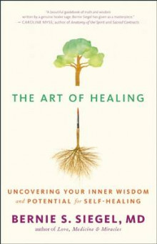 The Art of Healing av Bernie S. Siegel (Heftet)