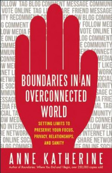 Boundaries in an Overconnected World av Anne Katherine (Heftet)