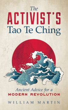 The Activist's Tao Te Ching av William Martin (Heftet)