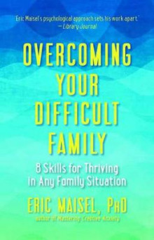Overcoming Your Difficult Family av Eric Maisel (Heftet)