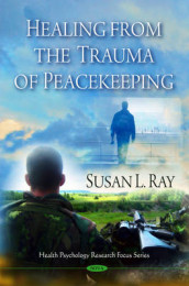 Healing from the Trauma of Peacekeeping av Susan L Ray (Innbundet)